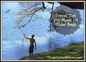 Travel Tips For Moms Of Older Boys