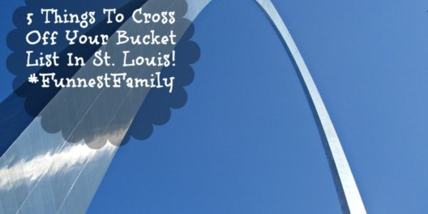 5 Things To Cross Off Your Bucket List In St. Louis! @ExploreStLouis #FunnestFamily #Ad