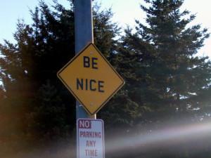 Be Nice…