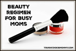 Beauty Regimen For Busy Moms